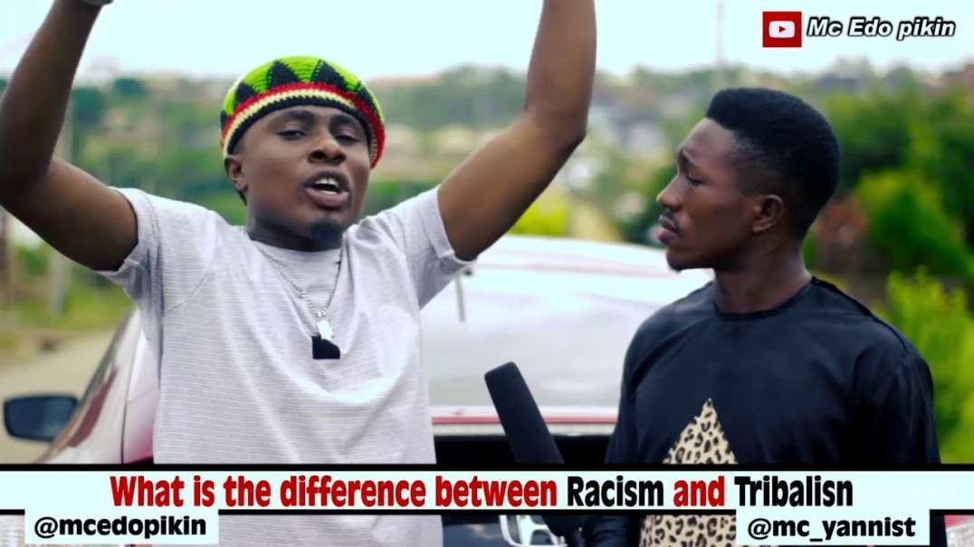 Comedy Skit Difference Between Racism and Tribalism
