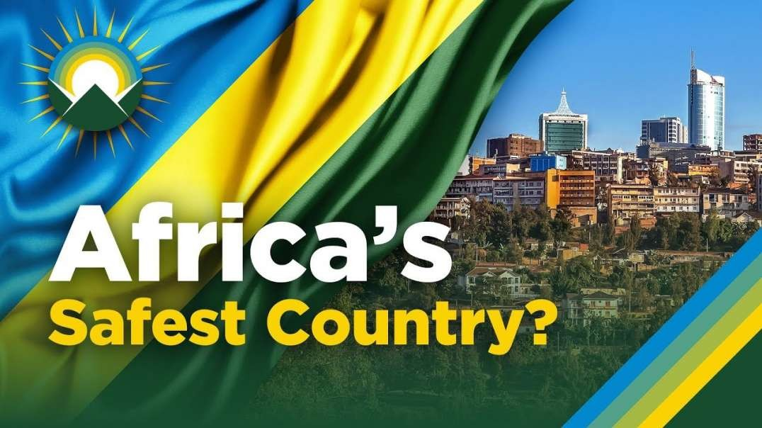 How Rwanda is Becoming the Singapore of Africa